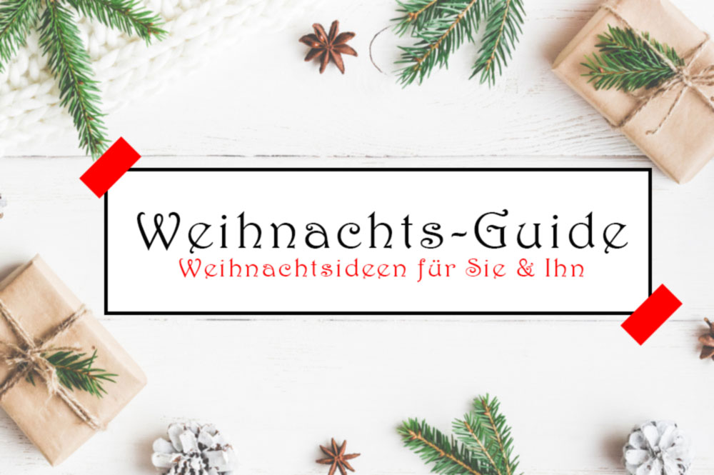 Weihnachtsideen – Tolle Geschenkideen für Sie & Ihn